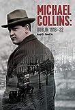 Michael Collins : Dublin 1916-22 / Joseph E.A. Connell Jnr