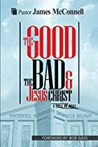 The Good, the Bad and Jesus Christ: I Tell…