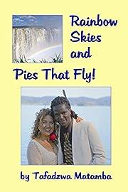 Rainbow Skies and Pies That Fly – tekijä:…