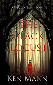 The Black Locust (The Wiccan Tales) (Volume…