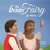 The gender fairy / Jo Hirst ; illustrated by Libby Wirt