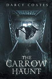 The Carrow Haunt de Darcy Coates