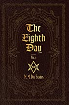 The Eighth Day: Vol.1 by M M Dos Santos