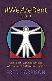 #WeAreRent Book 1: Capitalism, Cannibalism…