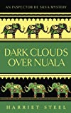 Dark Clouds Over Nuala. The Inspector de Silva Mysteries #2