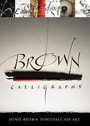 Brown Calligraphy: Denis Brown Discusses His…