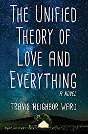 The Unified Theory of Love and Everything…