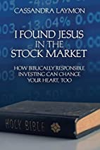 I Found Jesus in the Stock Market: How…