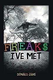 Freaks I've Met – tekijä: Donald Jans