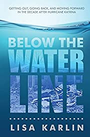 Below the Water Line: Getting Out, Going…