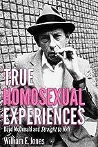 True Homosexual Experiences: Boyd McDonald…