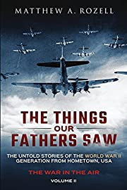 The Things Our Fathers Saw - The War In The…
