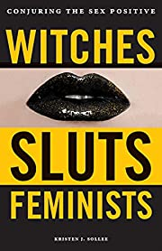 Witches, sluts, feminists : conjuring the…