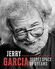 Jerry Garcia: Secret Space Of Dreams par Jay…