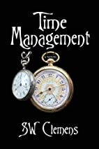 Time Management: a novel by S. W. Clemens