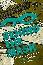 Behind the Mask: A Superhero Anthology –…