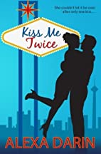 Kiss Me Twice by Alexa Darin