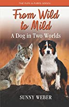 From Wild to Mild: A Dog in Two Worlds by…