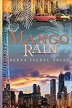 Mango Rain by Berta Isabel Arias