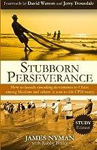 Stubborn Perseverance by James Nyman
