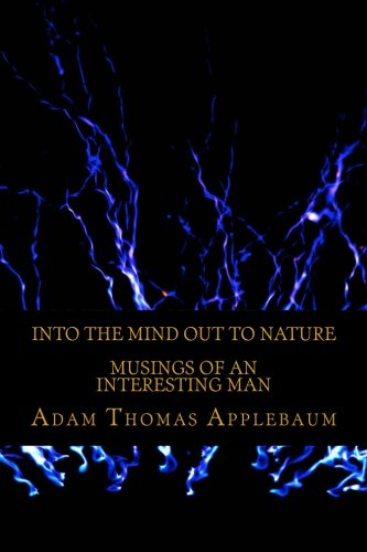 Book Cover - Into The Mind Out To Nature Musings Of An Interesting Man