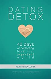 Dating Detox: 40 Days of Perfecting Love in…