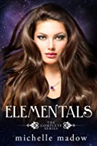 Elementals: The Complete Series by Michelle…