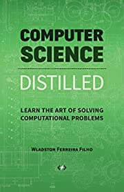 Computer Science Distilled: Learn the Art of…