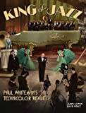 King of jazz : Paul Whiteman's Technicolor revue / James Layton, David Pierce ; edited by Richard Koszarski ; foreword by Michael Feinstein ; appendix by Crystal Kui and James Layton