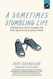 A Sometimes Stumbling Life: Making Sense of…