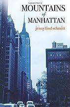 Mountains of Manhattan by Jenny Lind Schmitt