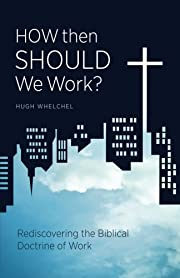 How Then Should We Work?: Rediscovering the…