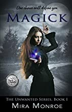 Magick (The Unwanted Series) (Volume 1) by…