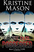 Celeste Files: Possessed: Book 5 Psychic…