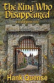 The King Who Disappeared par Hank Quense