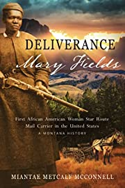 Deliverance Mary Fields, First African…