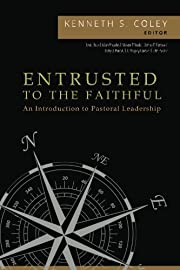 Entrusted to the Faithful: An Introduction…