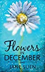 Flowers in December - Jane Suen