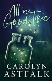 All in Good Time de Carolyn Astfalk