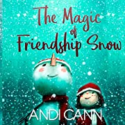 The Magic of Friendship Snow – tekijä:…
