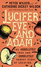 Lucifer Eve and Adam: the absolutely true…