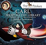 Carl went to the library / written by M.J. Mouton ; illustrated by Jezreel S. Cuevas ; foreword by Michael Shermer