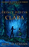 Prince Dustin and Clara: Legends of the Black Forest (Book Three)