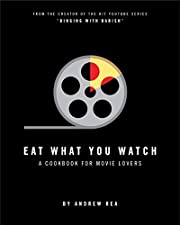 Eat What You Watch: A Cookbook for Movie…