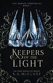 Keepers of the Light: The Broken Prophecies…