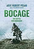Bocage : the battle for Normandy / Arve Robert Pisani