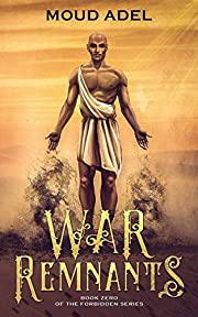 War Remnants: Book zero of the forbidden…