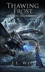 Thawing Frost: Dragon Descendants af J.L.…
