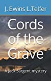 Cords of the Grave: A Jack Sargent mystery.