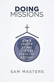 Doing Missions: How a Church of Any Size Can…
